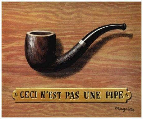 http://viciousskylicious.com/wordpress/wp-content/uploads/2010/05/20090421-ceci-nest-pas-une-pipe-rene-magritte.jpg